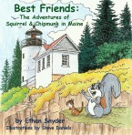 Best Friends: The Adventures of Squirrel and Chipmunk in Maine